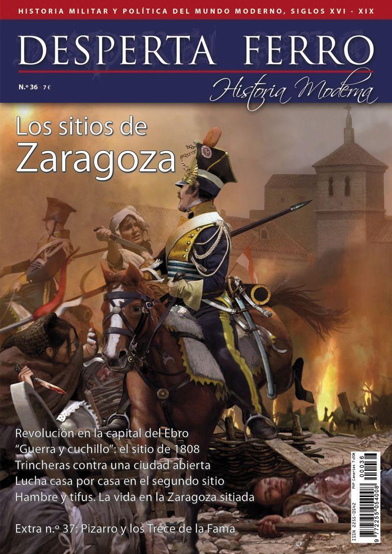Desperta Ferro Moderna n.º 36: Los sitios de Zaragoza