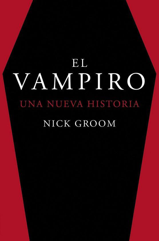 El vampiro. Una nueva historia de Nick Groom