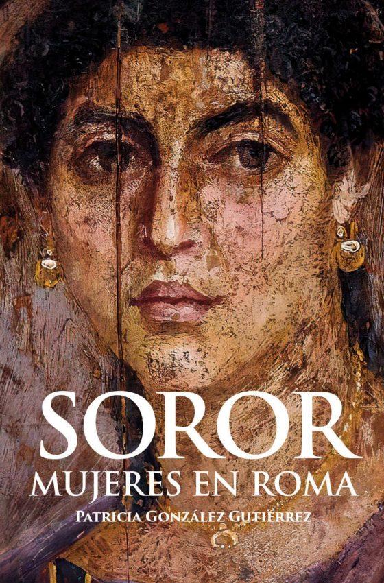 Soror. Mujer en Roma de Patricia González Gutiérrez